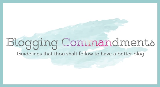Guidelines that thou shalt follow to have a better blog. | Gardening In High Heels