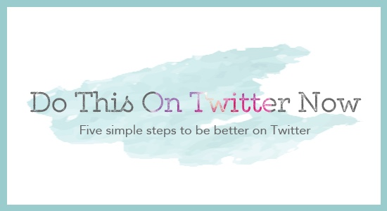 Five simple steps to be better on Twitter. | Gardening In High Heels