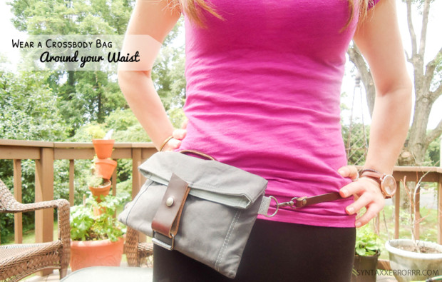 Wear a crossbody bag at your waist