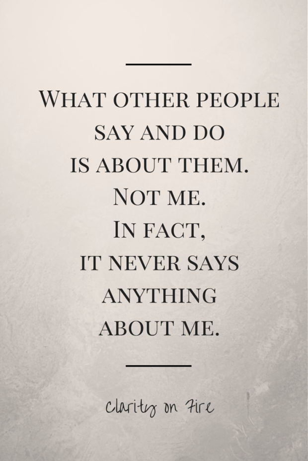 What other people say and do is about them, not me