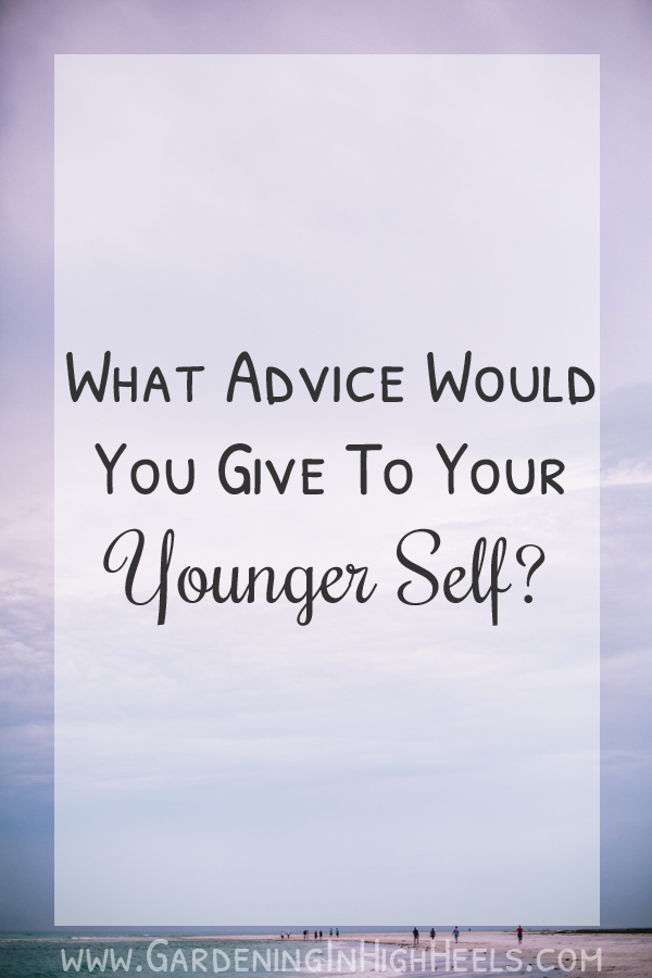 What advice would you give to your younger self in two words?