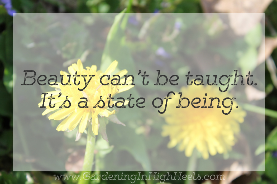 Beauty can't be taught; it's a state of being.