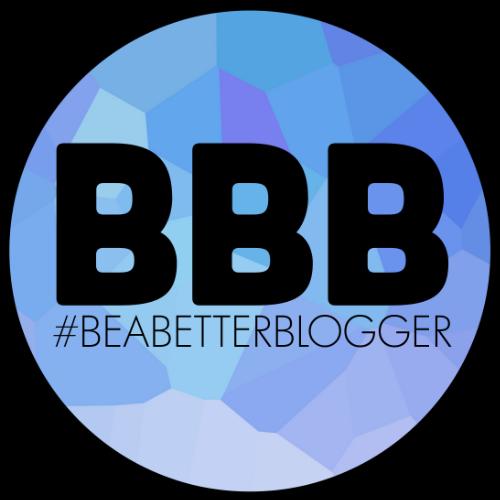 #BeABetterBlogger