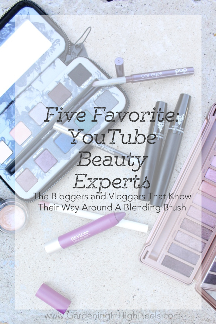 Five Favorite YouTube Beauty Experts. They basically taught me to do makeup.