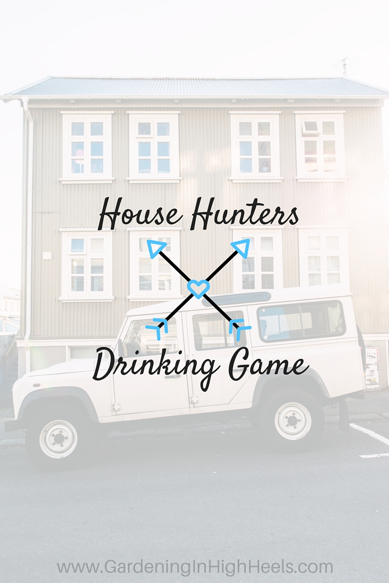 Watching people complain about houses you can't afford on House Hunters sucks. Turn it into a drinking game instead!